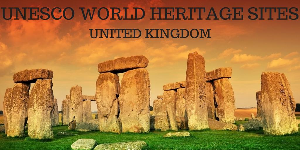 UNESCO WORLD HERITAGE SITES IN THE UK