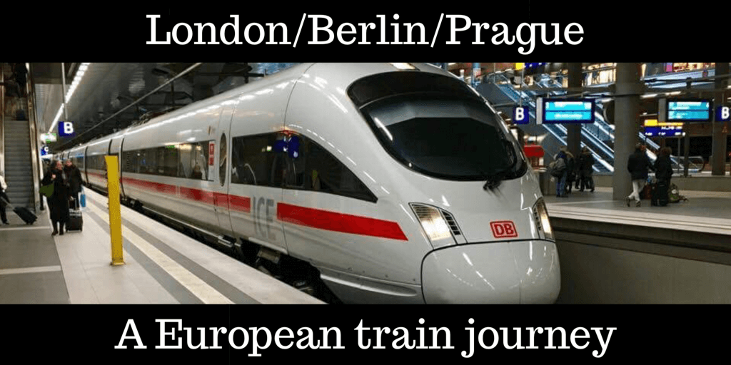 London to Berlin to Prague by train