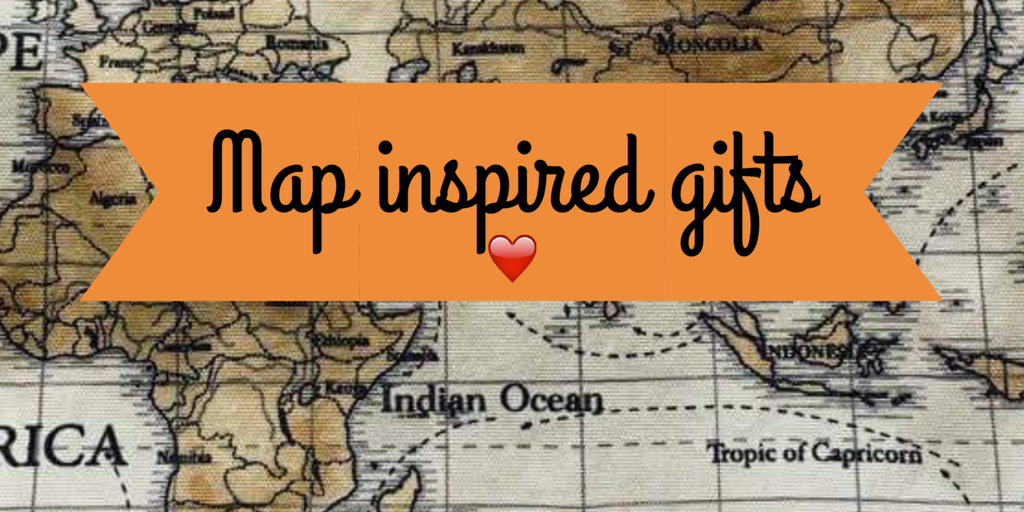 Map inspired gifts!