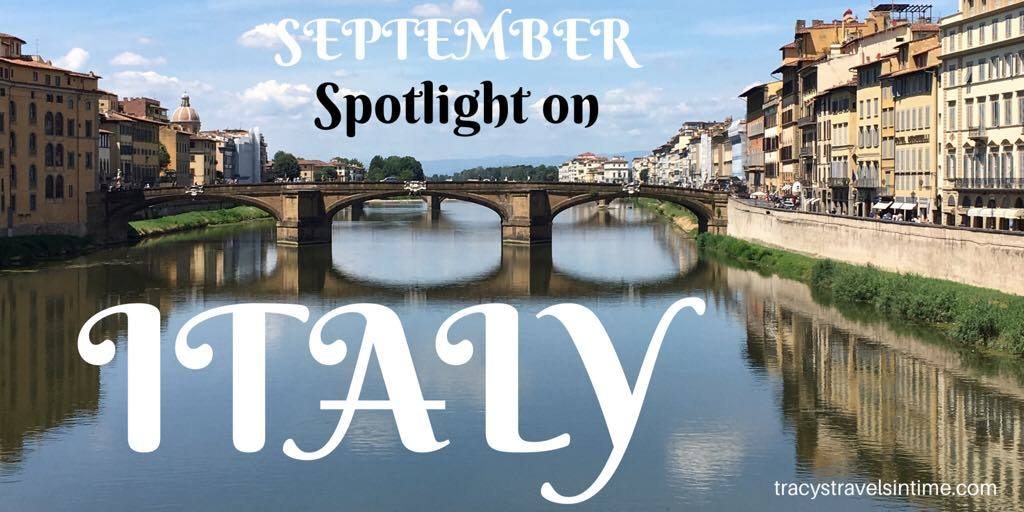 Tracy's travels in time spotlight country for September is Italy