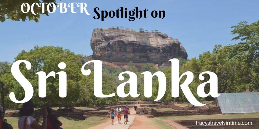 On Tracy's travels in time the spotlight country for October is the wonderful country of Sri lanka