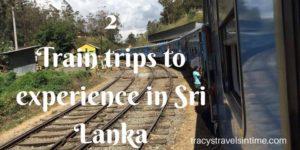 Visit Sri Lanka. Two train journeys to experience in Sri Lanka