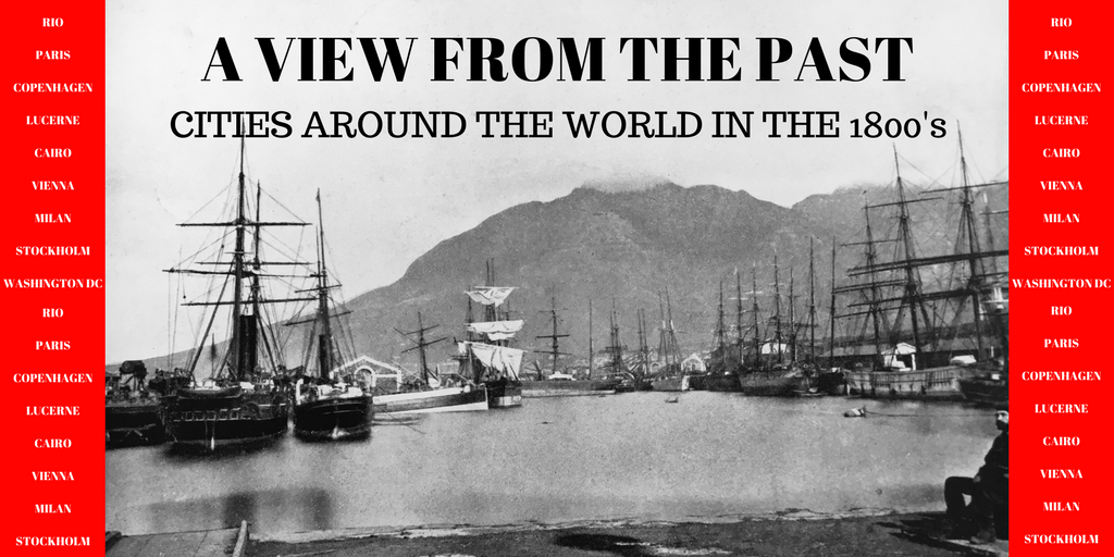 a view from the past = cities around the world in the 1800's