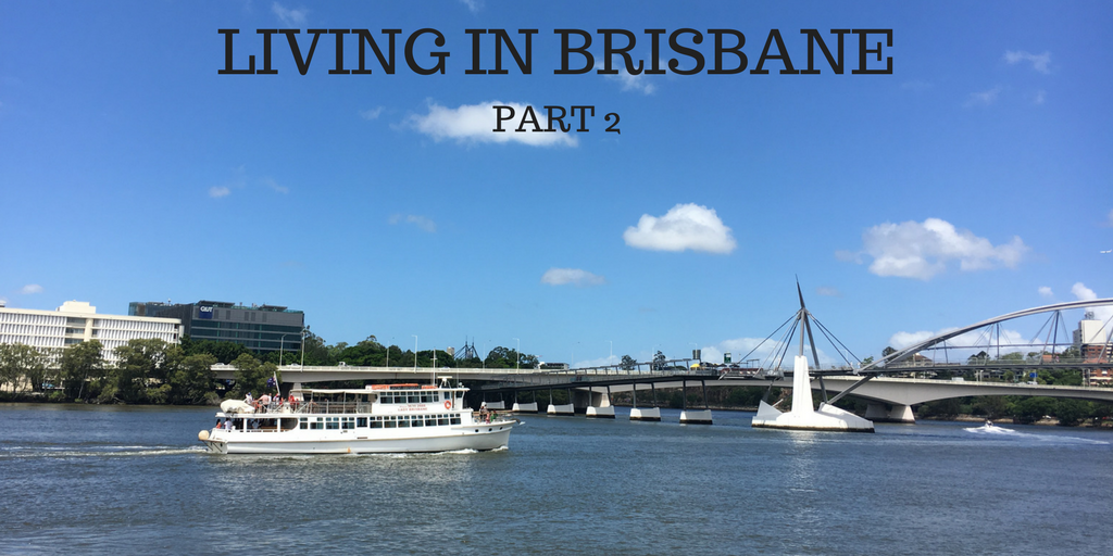 LIVING IN BRISBANE PART 2