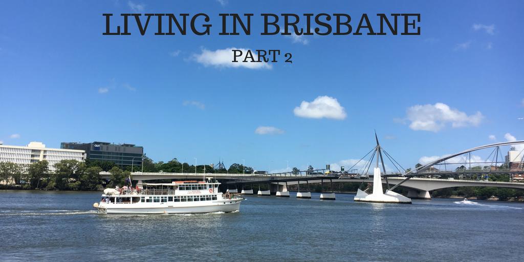 LIVING IN BRISBANE PART 2