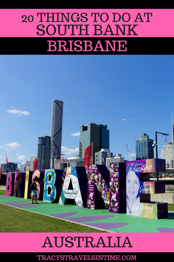 South Bank Brisbane | 20 Top Things to Do in South Bank Brisbane featured by top international travel blog, Tracy's Travels in Time