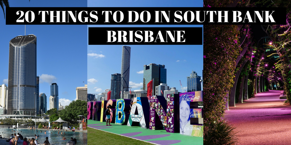 20 THINGS TO DO IN BRISBANE