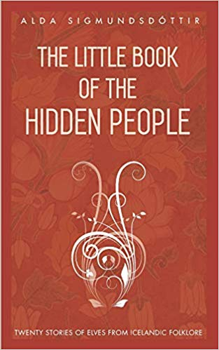 The Little Book of the Hidden People: Twenty stories of elves from Icelandic folklore