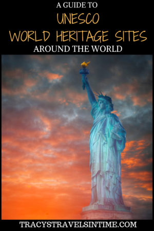 UNESCO World Heritage Sites Around the World featured by top international travel blogger, Tracy's Travels in Time: the Statue of Liberty