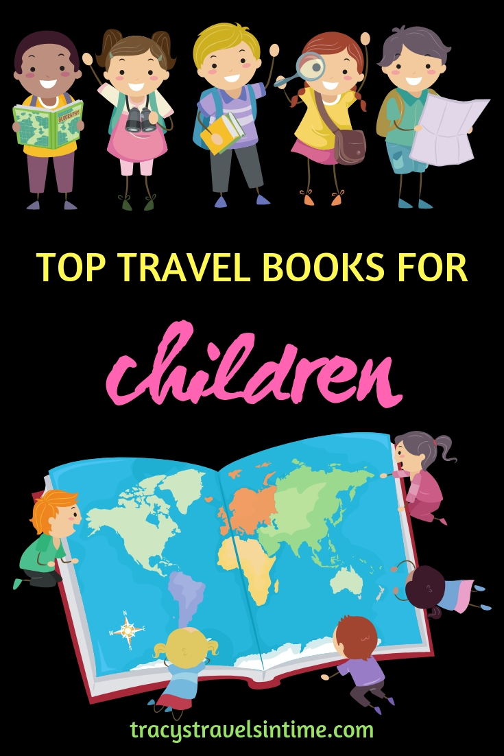Top 15 Children's Travel Books featured by top international travel blogger, Tracy's Travels in Time