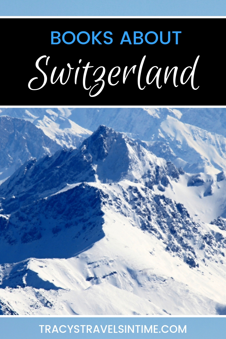 BOOKS ABOUT SWITZERLAND | TRACYSTRAVELSINTIME.COM