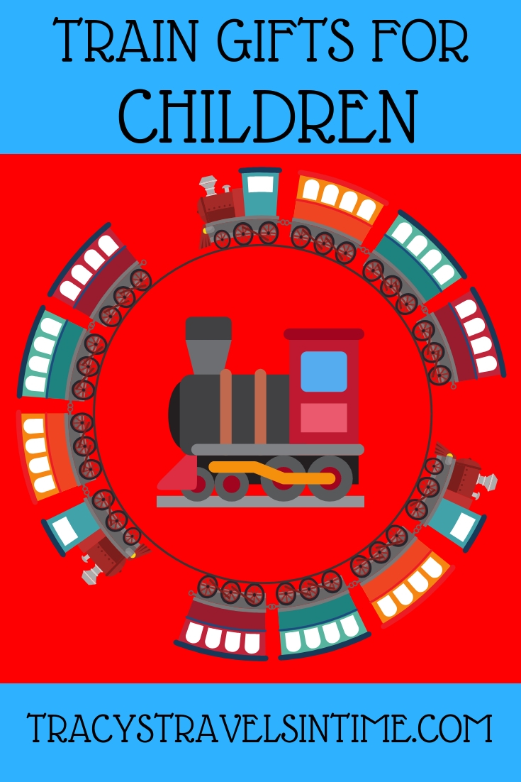 Train Gifts for Children | Tracy's Travels in Time