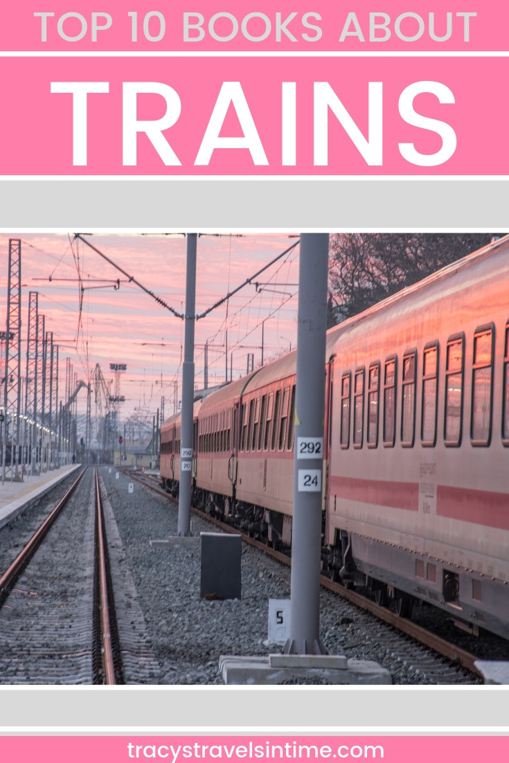 TOP 10 BOOKS ON TRAINS | TRACYS TRAVELS IN TIME