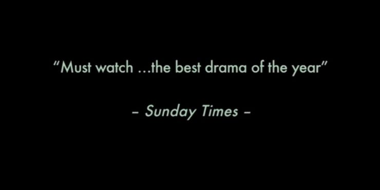 Sign saying it is the must watch drama of the year - quoted by the Sunday Times