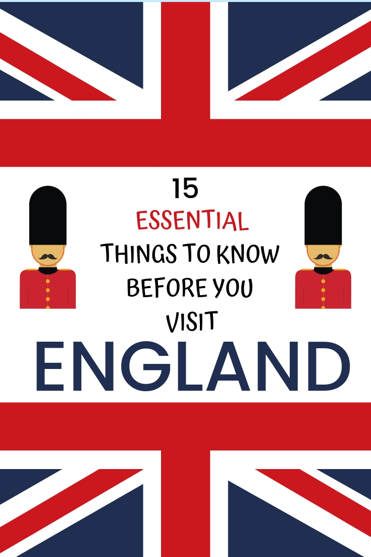 15 ESSENTIAL THINGS TO KNOW BEFORE YOU VISIT ENGLAND - UK TRAVEL