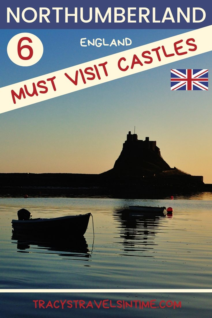 NORTHUMBERLAND ENGLAND - 6 CASTLES TO VISIT
