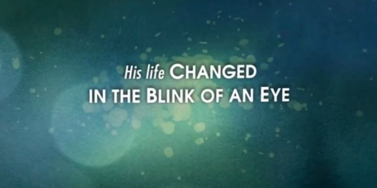 The words his life changed in the blink of an eye