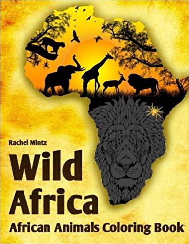 Wild Africa - African Animals Coloring Book