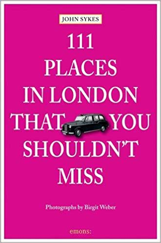 111 Places in London That You Shouldn't Missed
