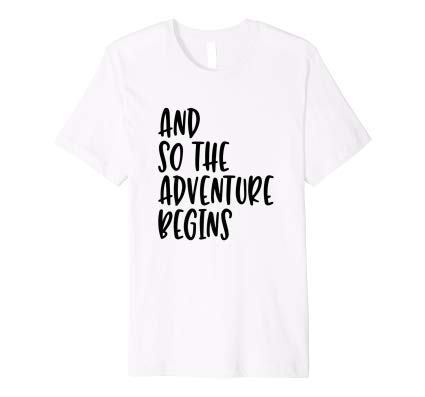 So The Adventure Begins Travel Quote T-Shirt