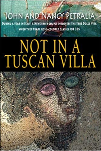 Not in a Tuscan Villa: During a year in Italy
