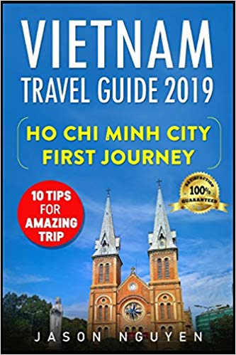 Vietnam Travel Guide 2019: Ho Chi Minh City -  First Journey : 10 Tips For Amazing Trip