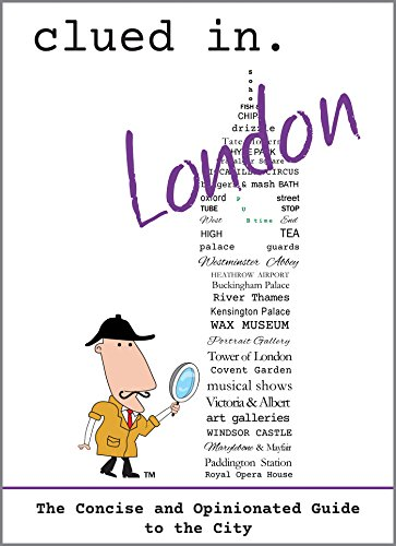 Clued In London: The Concise and Opinionated Guide to the City 2020