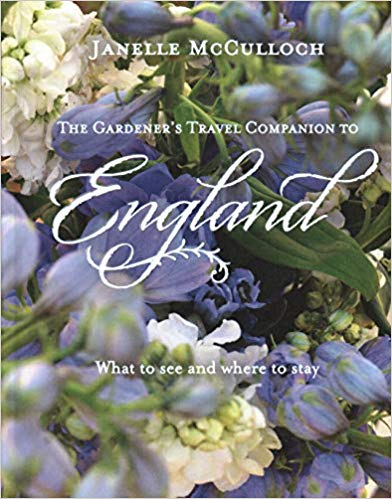 The Gardener's Travel Companion to England: What to See and Where to Stay