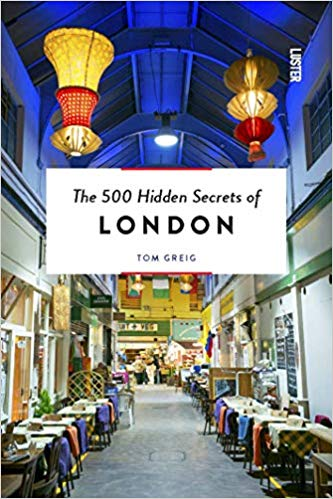 The 500 Hidden Secrets of London Revised and Updated