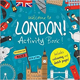 Welcome to London!: A Fun Activity Book for Kids (and tourists!)