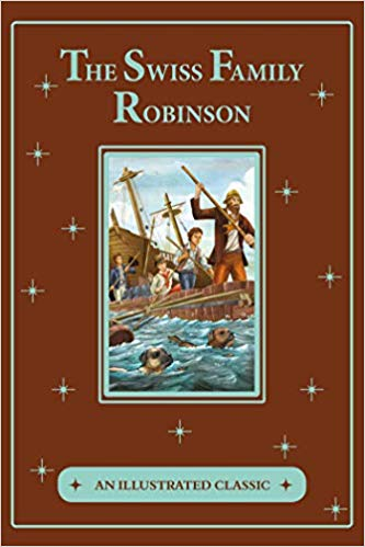 The Swiss Family Robinson (An Illustrated Classic)