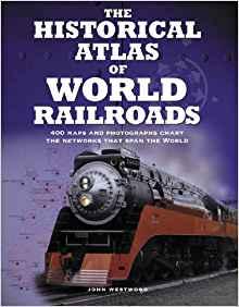 The Historical Atlas of World Railroads
