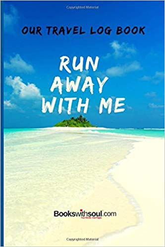 Our Travel Log Book: Run Away With Me: Notebook Bucket list for Couples
