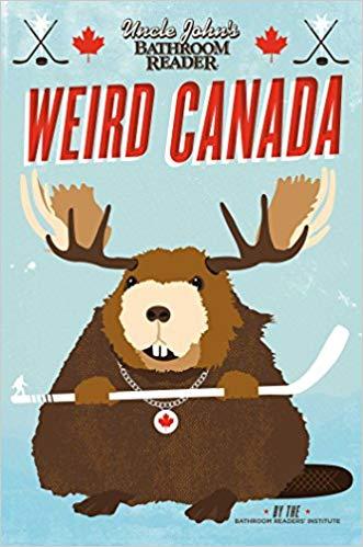 Uncle John's Bathroom Reader Weird Canada